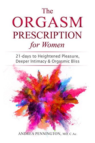 The orgasm prescription for women 21 days to heightened pleasure the orgasm prescription for women 21 days to heightened pleasure deeper intimacy and fandeluxe Gallery