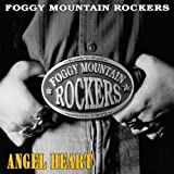 Angel Heart (Re-Issue) by FOGGY MOUNTAIN ROCKERS (2010-10-12)