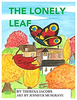 The Lonely Leaf by [Jacobs, Theresa]