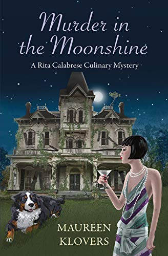 Murder in the Moonshine (Rita Calabrese Mysteries Book 3) by [Klovers, Maureen]