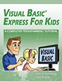 Visual Basic Express for Kids, Philip Conrod and Lou Tylee, 1937161587