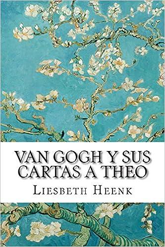 Van Gogh y sus Cartas a Theo: Más allá de la Leyenda ...