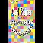 Continue Laughing | Carl Reiner