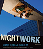 Nightwork: A History of Hacks and Pranks at MIT (MIT Press)