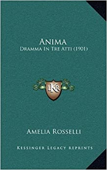 Anima: Dramma in Tre Atti (1901)