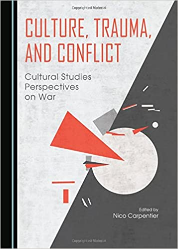 Culture, Trauma, and Conflict (Cambridge Scholars Publishing)