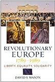 Revolutionary Europe, 1789-1989, David S. Mason, 0742537692