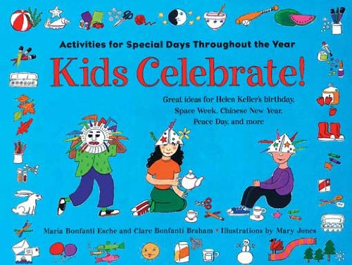 Download Kids Celebrate!: Activities for Special Days Throughout the Year Pdf