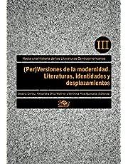 (Per)Versiones de la modernidad. Literaturas, identidades y desplazamientos