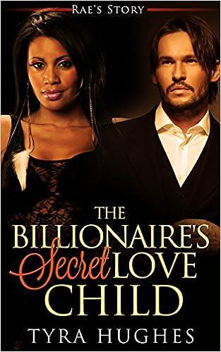 Lataa ilmaisia tilejä Interracial Romance BWWM: The Billionaire's Secret Love Child -Rae's Story (BWWM Alpha Male Billionaire Romance) (Interracial Bad Boy Contemporary Romance) B01IGK8CG4 PDF