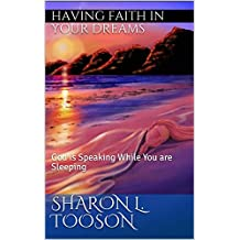 Having Faith In Your Dreams: God is Speaking While You are Sleeping