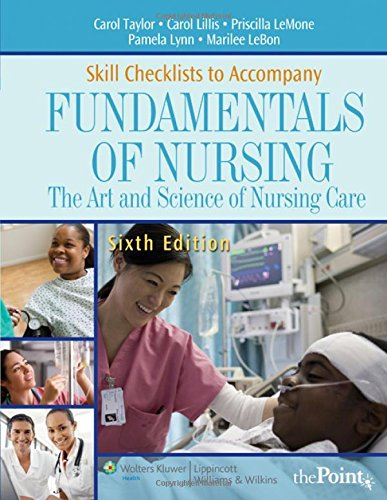 Skill Checklists to Accompany Fundamentals of Nursing: The Art and Science of Nursing Care (Point (Lippincott Williams &