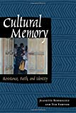 img - for Cultural Memory: Resistance, Faith, and Identity book / textbook / text book