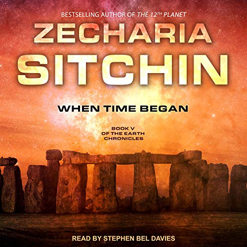 When Time Began: Earth Chronicles, Book 5 by Tantor Audio