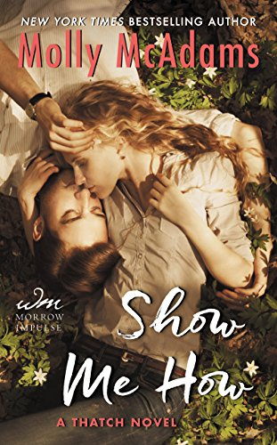 Show Me How: A Thatch Novel by [McAdams, Molly]