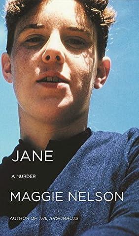Jane: A Murder (Maggie Nelson Jane)