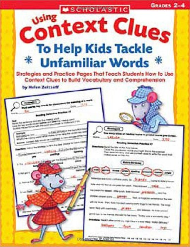 Teaching Students To Use Context Clues: Strategies and Practice Pages That Teach Students How to Use Context Clues to Build Vocabulary and Comprehension -