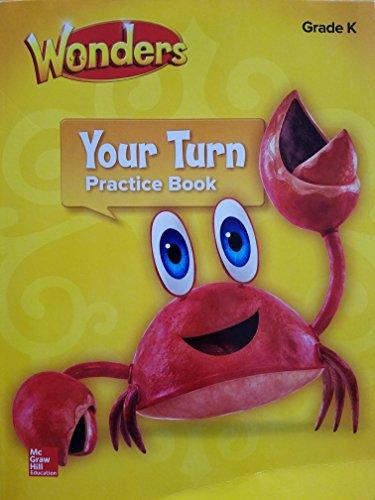 Wonders, Your Turn Practice Book, Grade K (ELEMENTARY CORE READING)