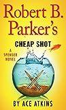 Robert B. Parkers Cheap Shot (A Spenser Novel)