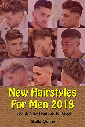 New Hairstyles For Men 2018: Stylish New Haircuts for Guys (Best New Hairstyles For Guys)