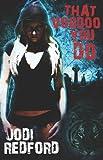 That Voodoo You Do, Jodi Redford, 1609282833