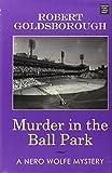 Murder in the Ball Park, Robert Goldsborough, 162899147X