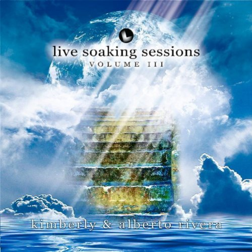 Alberto & Kimberly Rivera - Live Soaking Sessions Vol. III (2010)