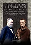 img - for Hell is being Republican in Virginia: The Post-War Relationship between John Singleton Mosby and Ulysses S. Grant book / textbook / text book