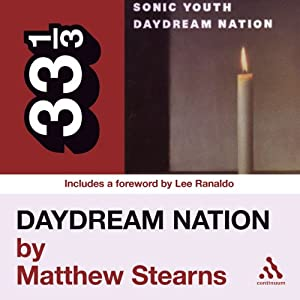 Sonic Youth's 'Daydream Nation' (33 1/3 Series) Hörbuch