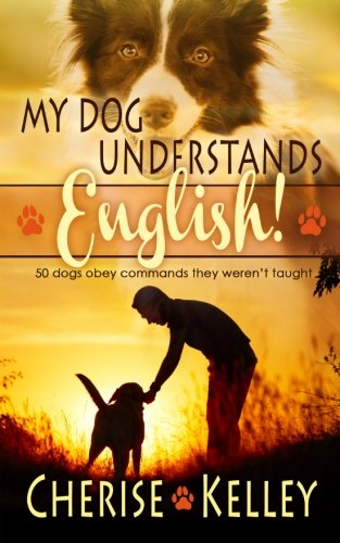 My Dog Understands English! 50 dogs obey commands they weren't taught