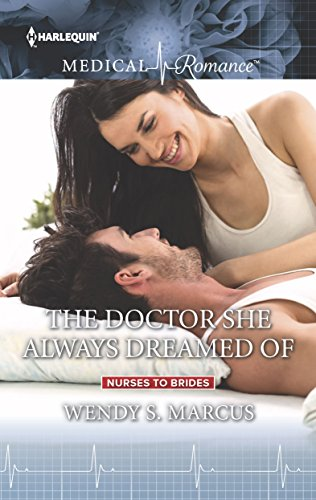 The Doctor She Always Dreamed Of by Wendy S Marcus
