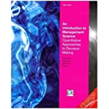 An Introduction to Management Science Quantitative Approach to Decision Making, w/CD: Quantitative Approaches to Decision Making (with CD)