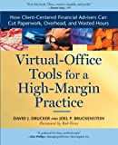 Virtual-Office Tools for a High-Margin Practice, David J. Drucker and Joel P. Bruckenstein, 1576601234