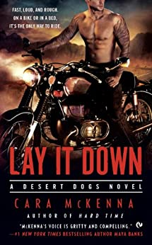Lay It Down: A Desert Dogs Novel by [McKenna, Cara]
