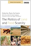 The Politics of Land and Food Scarcity, , 0415638240