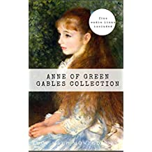 Anne of Green Gables Collection: Anne of Green Gables, Anne of the Island, and More Anne Shirley Books... (English Edition)