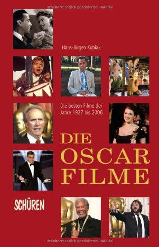 Die Oscar-Filme: Die besten Filme der Jahre 1927-2006