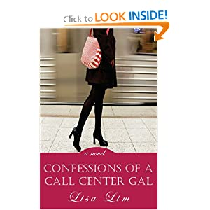 Confessions of a Call Center Gal: a novel Lisa Lim