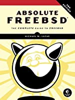 Absolute FreeBSD, 3rd Edition: The Complete Guide to FreeBSD Front Cover