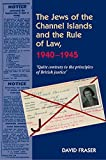 The Jews of the Channel Islands and the Rule of Law, 1940–1945