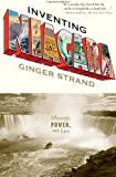 Front cover for the book Inventing Niagara: Beauty, Power, and Lies by Ginger Strand