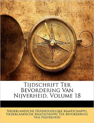 Tijdschrift Ter Bevordering Van Nijverheid, Volume 18