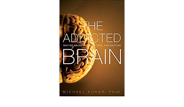 The Addicted Brain: Why We Abuse Drugs, Alcohol, and Nicotine (FT Press Science) (English Edition) eBook: Michael Kuhar: Amazon.es: Tienda Kindle