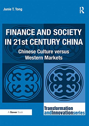 Finance and Society in 21st Century China: Chinese Culture versus Western Markets (Transformation and Innovation) (English...