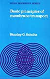 Principles of Membrane Transport, Schultz, Stanley G., 0521297621