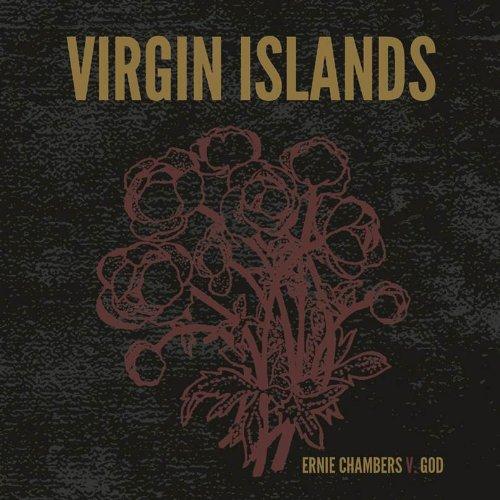 VIRGIN ISLANDS - ERNIE CHAMBERS V GOD