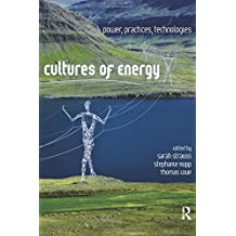 Cultures of Energy: Power, Practices, Technologies
