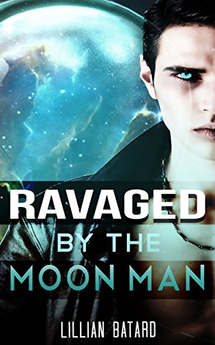 Ravaged by the Moon Man