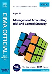 CIMA Official Exam Practice Kit Management Accounting Risk and Control Strategy, Fourth Edition: 2008 Edition (CIMA  Strategic Level 2008)