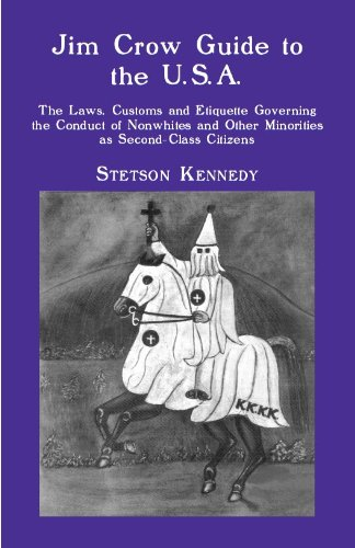 Download Jim Crow Guide to the U.S.A.: The Laws, Customs and Etiquette Governing the Conduct of Nonwhites and Other Minorities as Second-Class Citizens Pdf